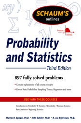 Schaum's Outline of Probability and Statistics, 3/E by John Schiller