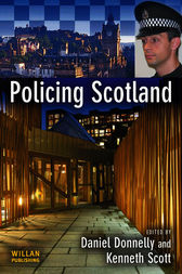 Policing Scotland by Daniel Donnelly