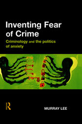 Inventing Fear of Crime by Murray Lee