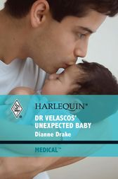 Dr. Velascos' Unexpected Baby by Dianne Drake