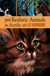 Paint Realistic Animals in Acrylic with Lee Hammond by Lee Hammond