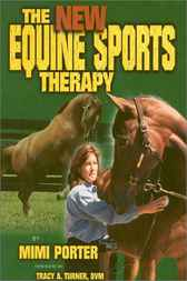The New Equine Sports Therapy by Mimi Porter