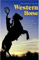 The Journey of the Western Horse by Les Sellnow