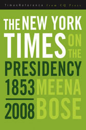 The New York Times on the Presidency by Meena Bose