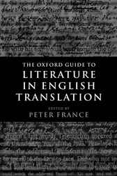 The Oxford Guide to Literature in English Translation by Peter France