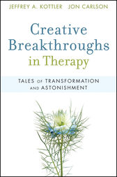 Creative Breakthroughs in Therapy by Jeffrey A. Kottler