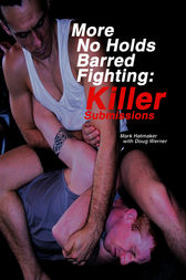 More No Holds Barred Fighting by Mark Hatmaker