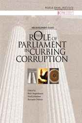 The Role of Parliaments in Curbing Corruption by Rick Stapenhurst