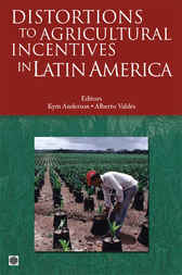 Distortions to Agricultural Incentives in Latin America by Alberto Valdes