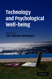 Technology and Psychological Well-being by Yair Amichai-Hamburger