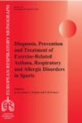 Diagnosis, Prevention and Treatment of Exercise-Related Asthma, Respiratory and Allergic Disorders in Sports: European Respiratory Monograph 33