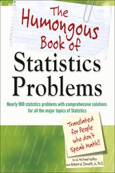 The Humongous Book of Statistics Problems by Robert Donnelly