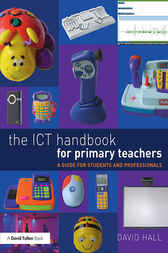 The ICT Handbook for Primary Teachers by David Hall