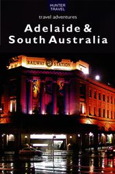 Adelaide & South Australia Travel Adventures by Holly Smith