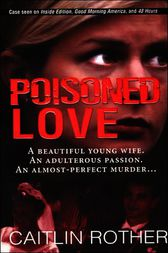 Poisoned Love by Caitlin Rother