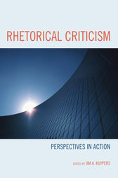 Rhetorical Criticism by Jim A. Kuypers