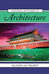 Historical Dictionary of Architecture by Allison Lee Palmer