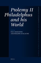 Ptolemy II Philadelphus and his World by Paul McKechnie