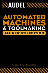 Audel Automated Machines and Toolmaking by Rex Miller
