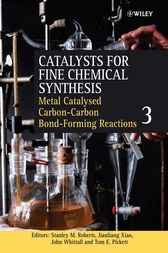 Catalysts for Fine Chemical Synthesis, Metal Catalysed Carbon9;-Carbon Bond9;-Forming Reactions by Stanley M. Roberts