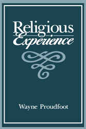 Religious Experience by Wayne Proudfoot