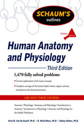 Schaum's Outline of Human Anatomy and Physiology, Third Edition by Kent Van de Graaff