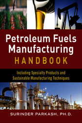Petroleum Fuels Manufacturing Handbook: including Specialty Products and Sustainable Manufacturing Techniques by Surinder Parkash