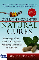 Over the Counter Natural Cures, Expanded Edition by Shane Ellison