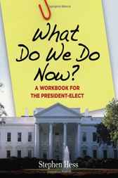 What Do We Do Now? by Stephen Hess
