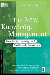 The New Knowledge Management by Mark W. McElroy