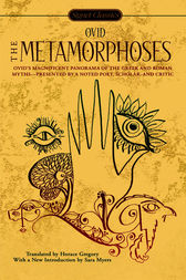 The Metamorphoses by Ovid;  Horace Gregory;  Sara Myers;  Horace Gregory