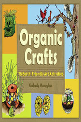 Organic Crafts by Kimberly Monaghan
