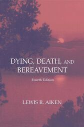 Dying, Death, and Bereavement by Lewis R. Aiken