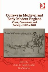Outlaws in Medieval and Early Modern England by John C Appleby