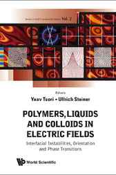 Polymers, Liquids and Colloids in Electric Fields by Yoav Tsori