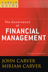 A Carver Policy Governance Guide, The Governance of Financial Management by John Carver