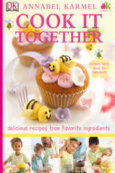 Cook It Together by Annabel Karmel