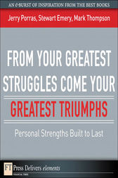 From Your Greatest Struggles Come Your Greatest Triumphs by Jerry Porras