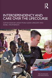 Interdependency and Care over the Lifecourse by Sophia Bowlby