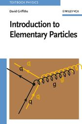 Introduction to Elementary Particles by David Griffiths