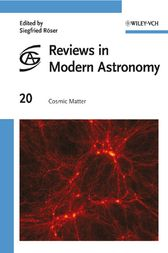 Reviews in Modern Astronomy, Cosmic Matter by Siegfried Röser