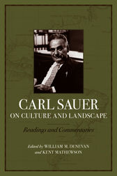 Carl Sauer on Culture and Landscape by William M. Denevan