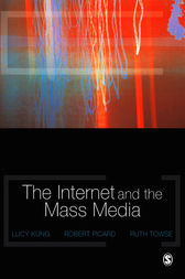 The Internet and the Mass Media by Lucy Küng