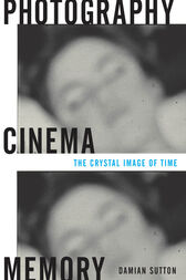 Photography, Cinema, Memory by Damian Sutton