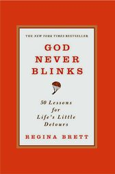 God Never Blinks by Regina Brett
