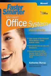 Faster Smarter Microsoft® Office System -- 2003 Edition by Katherine Murray