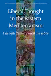 Liberal Thought in the Eastern Mediterranean by Christoph Schumann
