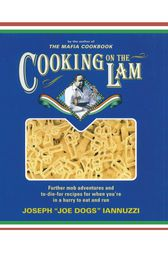 Cooking on the Lam by Joseph Iannuzzi