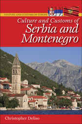 Culture and Customs of Serbia and Montenegro by Christopher Deliso
