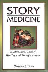 Story Medicine: Multicultural Tales of Healing and Transformation by Norma Livo